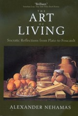 The Art of Living - Socratic Reflections from Plato to Foucault (Paper) | Alexander Nehemas |