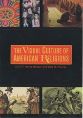 The Visual Culture of American Religions | David Morgan |
