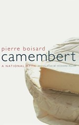 Camembert - A National Myth | Pierre Boisard |
