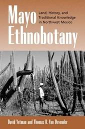 Mayo Ethnobotany - Land, History & Traditional Knowledge in Northwest Mexico