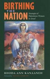 Birthin the Nation - Strategies of Palestinian Women in Israel