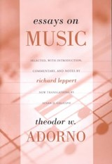 Essays on Music | Theodor Adorno ; Richard Leppert ; Susan H. Gillespie |