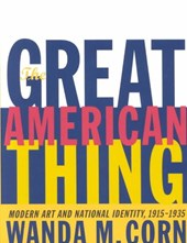 The Great American Thing - Modern Art & National Identity 1915-1935