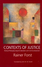 Contexts of Justice - Political Philosophy Beyond Liberalism & Communitarianism