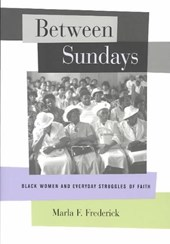 Between Sundays | Marla F. Frederick |