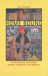 Home Bound - Filipino American Lives across Cultures, Communities, & Countries | Yen Le Espiritu |
