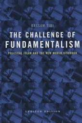 The Challenge of Fundamentalism - Political Islam & the New World Disorder