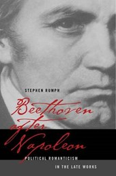 Beethoven after Napoleon - Political Romanticism in the Late Works
