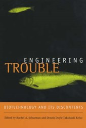 Engineering Trouble - Biotechnology and Its Discontents