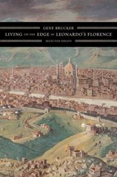 Living on the Edge in Leonardo's Florence - Selected Essays