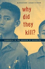 Why Did They Kill? - Cambodia in the Shadow of Genocide | Alexander Laban Hinton |