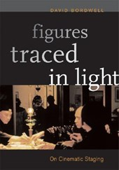 Figures Traced in Light | David Bordwell |