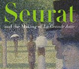 Seurat and the Making of La Grande Jatte | Robert L Herbert |