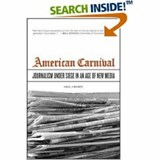 American Carnival - Journalism under Siege in an Age of New Media | Neil Henry |