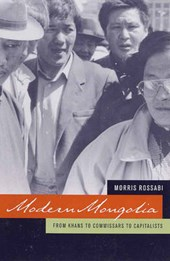 Modern Mongolia - From Khans to Commissars to Capitalists