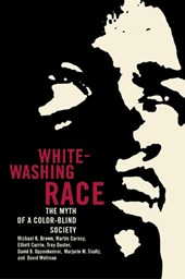 Whitewashing Race - The Myth of a Color-Blind Society