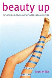 Beauty Up - Exploring Contemporary Japanese Body Aesthetics
