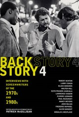 Backstory 4 - Interviews With Screenwriters of The 1970s and 1980s | Patrick Mcgilligan |