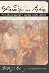 Papradise in Ashes - A Guatemalan Journey of Courage, Terror, and Hope