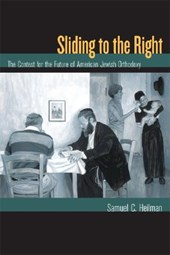 Sliding to the Right - The Contest for the Future of American Jewish Orthodoxy