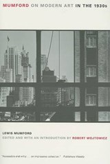 Mumford on Modern Art in the 1930s | Lewis Mumford |