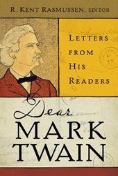 Dear Mark Twain - Letters from His Readers