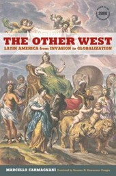 The Other West - Latin America From Invasion to Globalization