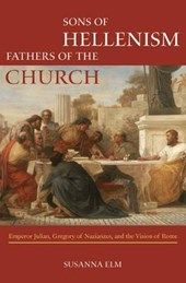 Sons of Hellenism, Fathers of the Church - Emperor Julian, Gregory of Nazianzus, and the Vision of Rome