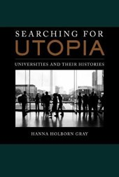 Searching for Utopia - Universities and Their Histories
