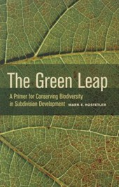 The Green Leap - A Primer for Conserving Biodiversity in Subdivision Development