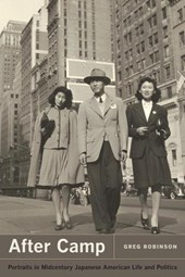 After Camp - Portraits in Midcentury Japanese American Life and Politics