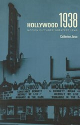 Hollywood 1938 - Motion Pictures' Greatest Year | Catherine Jurca |