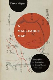 A Mallaeble Map - Geographies of Restoration in Central Japan, 1600-1912