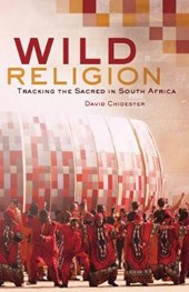 Wild Religion - Tracking the Sacred in South Africa
