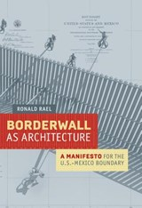 Borderwall as architecture | Ronald Rael |