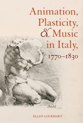 Animation, Plasticity, and Music in Italy, 1770-1830