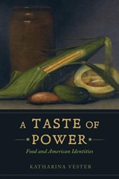 A Taste of Power - Food and American Identities