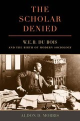 The Scholar Denied | Aldon D. Morris |