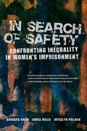 In Search of Safety - Confronting Inequality in Women`s Imprisonment | Barbara Owen |