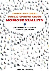 Cross-National Public Opinion about Homosexuality | Amy Adamczyk |