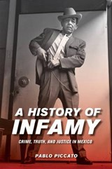 A History of Infamy | Pablo Piccato |