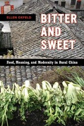 Bitter and Sweet - Food, Meaning, and Modernity in Rural China