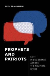 Prophets and Patriots | Ruth Braunstein |