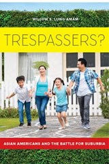 Trespassers? | Willow S. Lung-Amam |
