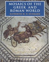 Mosaics of the Greek and Roman World | Katherine M. D. Dunbabin |