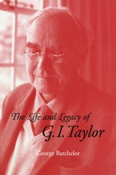 Life and Legacy of G. I. Taylor