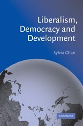 Liberalism, Democracy and Development | Sylvia Chan |