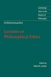 Schleiermacher: Lectures on Philosophical Ethics