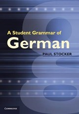 A Student Grammar of German | Paul Stocker |
