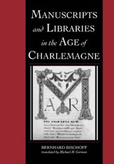 Manuscripts and Libraries in the Age of Charlemagne | Bernhard Bischoff |